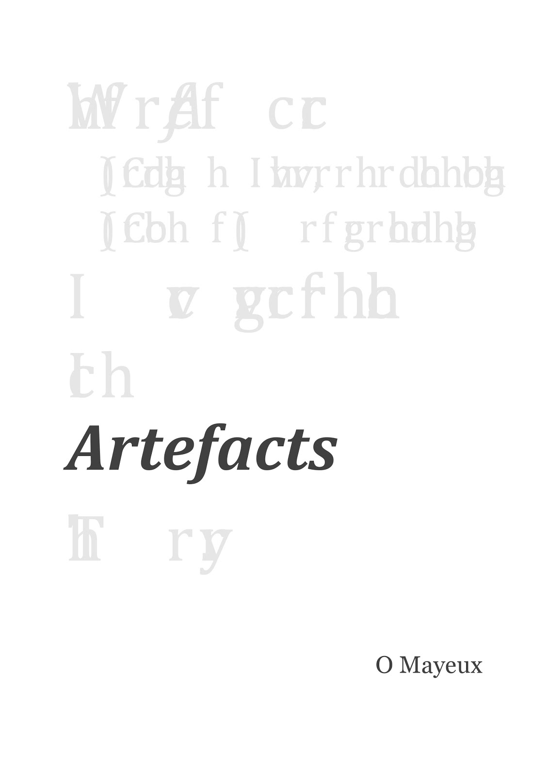Coming Soon! Artefacts by O Mayeux