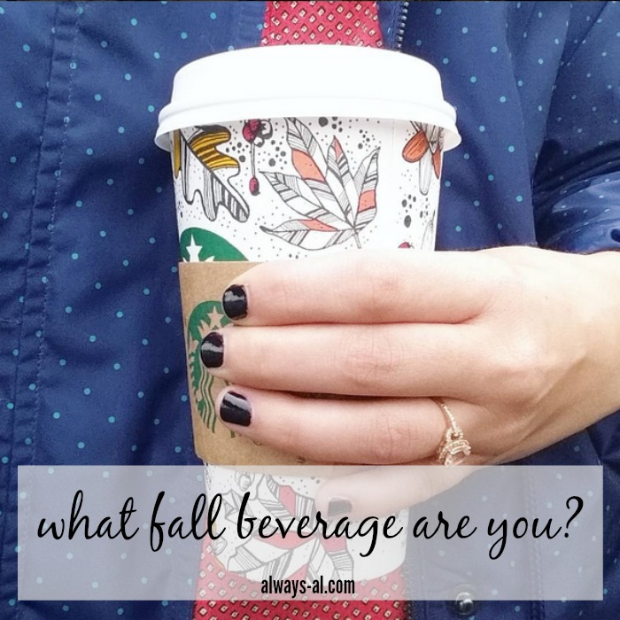 What Fall Beverage Are You?
