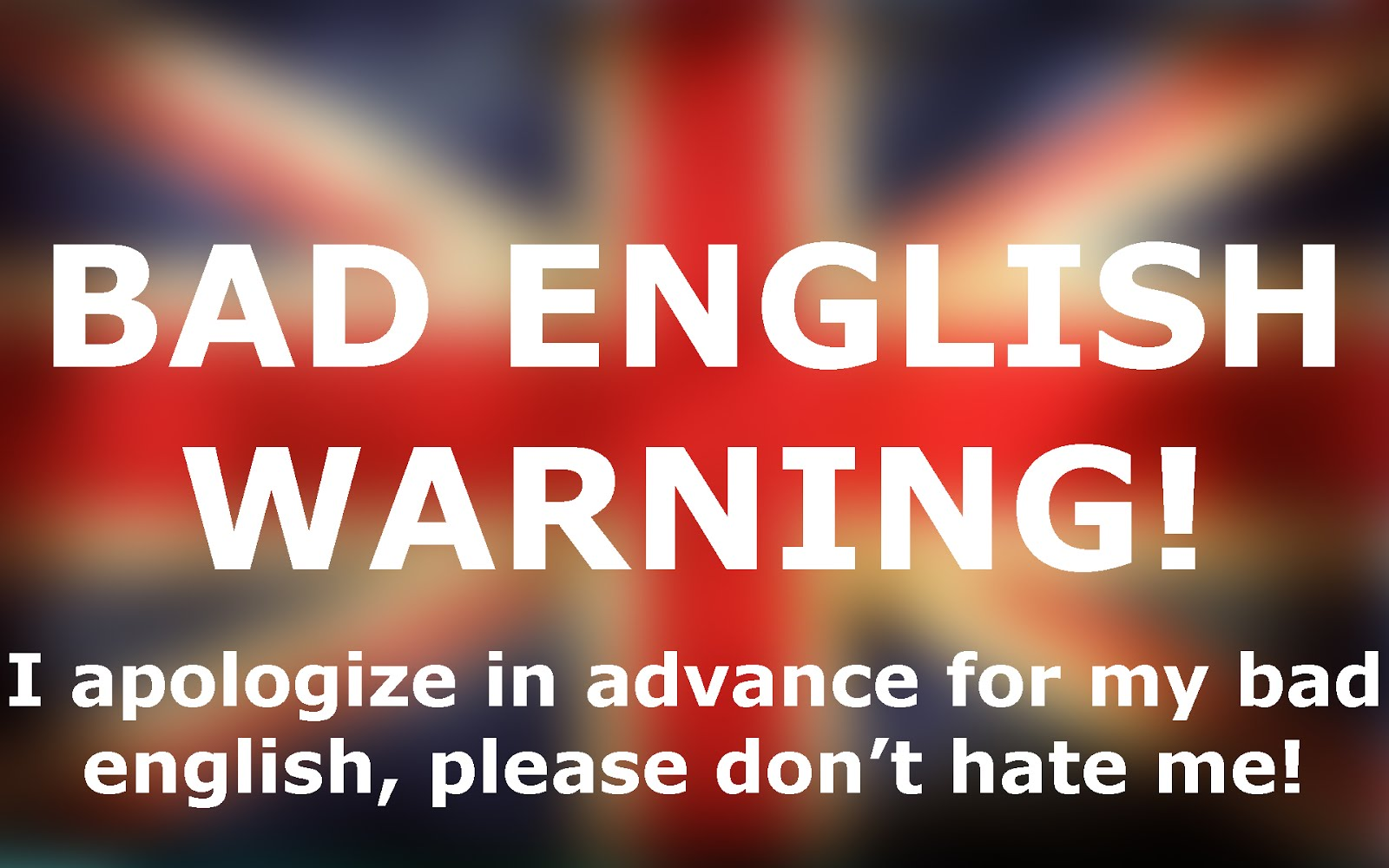 BAD ENGLISH WARNING