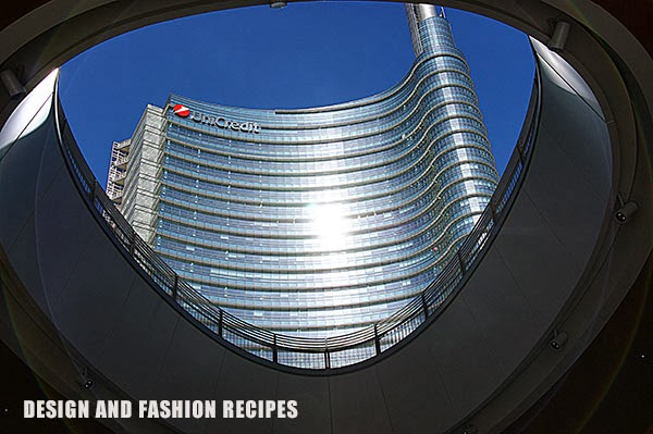 PALAZZO UNICREDIT, PIAZZA GAE AULENTI, MILANO, DESIGN AND FASHION RECIPES