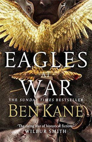 ARC Review: Eagles at War by Ben Kane
