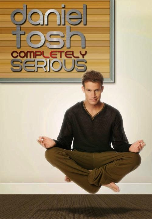 Watch  Daniel Tosh: Completely Serious (2007) Hollywood Movie Online |  Daniel Tosh: Completely Serious (2007) Hollywood Movie Poster