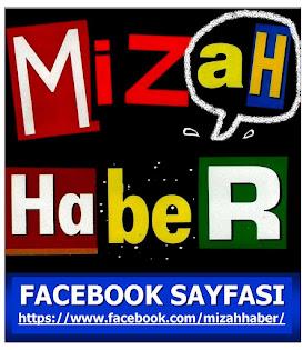 MİZAHHABER'İN FACEBOOK SAYFASINI İZLEYİN, BEĞENİLERİNİZLE SAYFAMIZA DESTEK VERİN