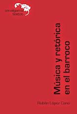 Música y Retórica en el Barroco. Rubén López-Cano