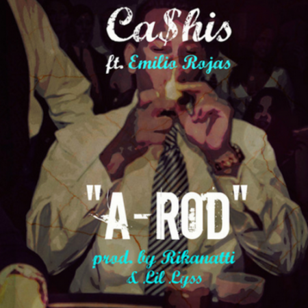 Ca$his ft. Emilio Rojas – A-Rod Lyrics