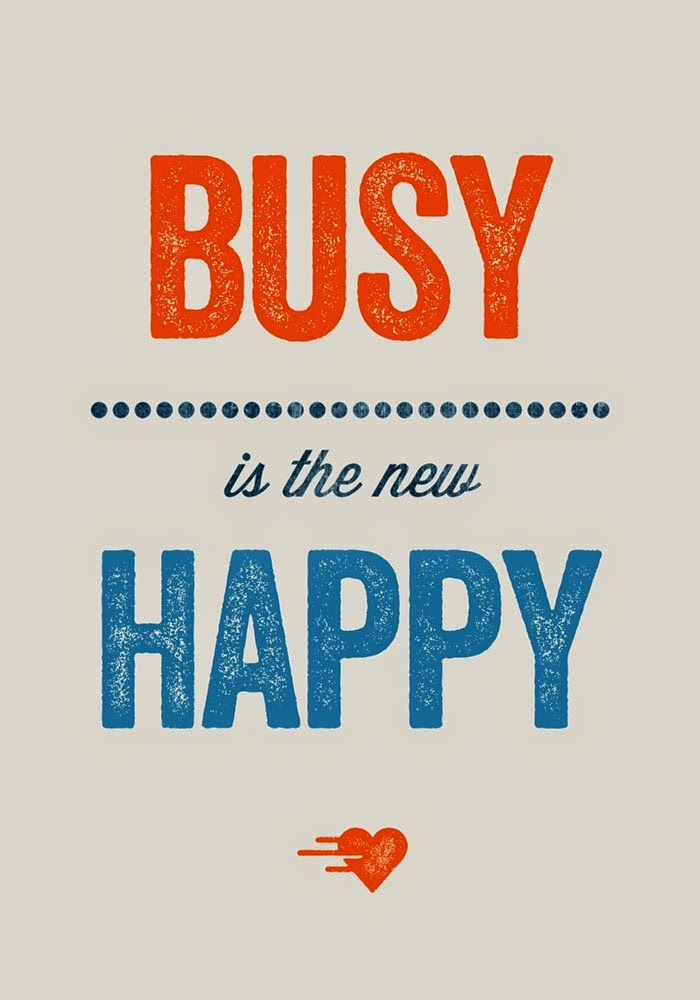 """the busiest people are the happiest people """"the happiest people are those who are too busy to notice whether they are or not"""" william feather i didn't get what are they too busy to notice out of."""