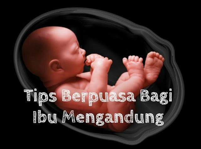 Tips Berpuasa bagi Ibu Mengandung