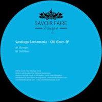 Santiago Santamaria Old Blues EP Savoir Faire Musique