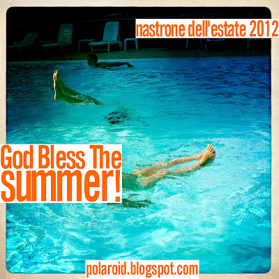 'God Bless The Summer' - Il nastrone di polaroid per l'estate 2012