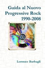 Guida al Nuovo Progressive Rock 1990-2008