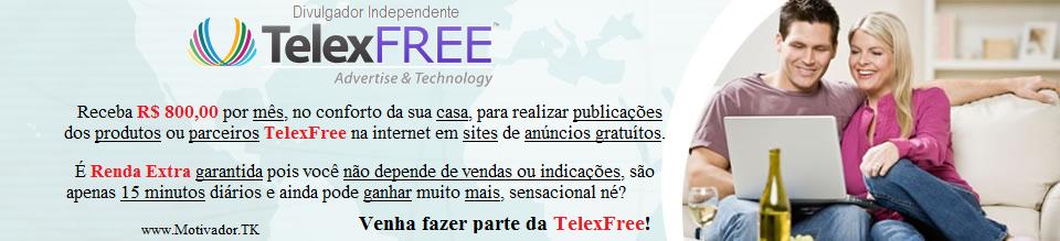 A TelexFree paga R$ 800,00 mês p/ trabalhar com divulgação através da internet a partir da SUA casa!