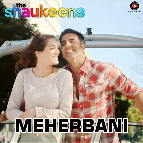 Meherbani - The Shaukeens (2014)