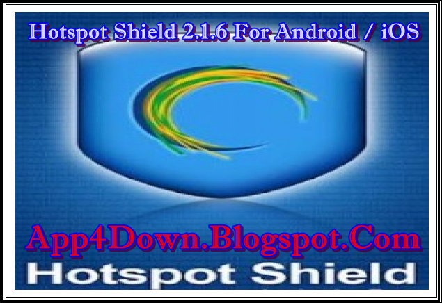 Download Hotspot Shield 2.1.6 For Android / iOS Latest Update