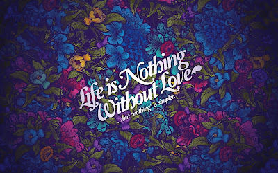 Love Wallpaper : Life Nothing Without Love