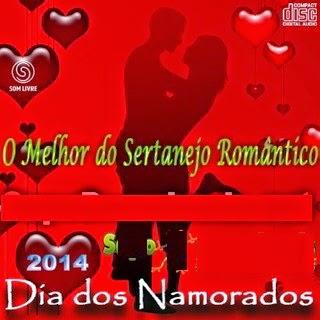 o melhor do sertanejo romantico dia dos namorados Download – O Melhor do Sertanejo Romântico: Dia Dos Namorados 2014