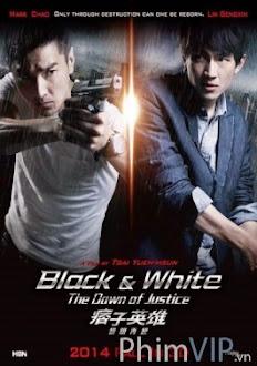Xem phim Anh Hùng Du Côn - Black & White: The Dawn Of Justice