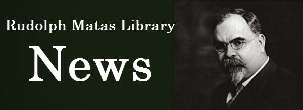 Rudolph Matas Library News