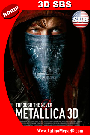 Metallica: Through the Never (2013) Subtitulado HD 3D SBS BDRIP 1080P (2013)