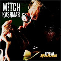 Mitch Kashmar - 2 albums: Live At Labatt / Wake Up And Worry