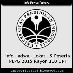 Info, jadwal, lokasi, peserta PLPG 2015 Rayon 110 UPI