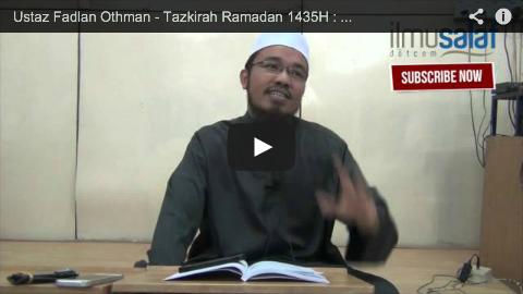 Ustaz Fadlan Othman – Tazkirah Ramadan 1435H : Ramadan Bulan Al-Quran