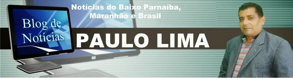 BLOG DO PAULO LIMA - Notícias do Baixo Parnaíba, Maranhão e Brasil