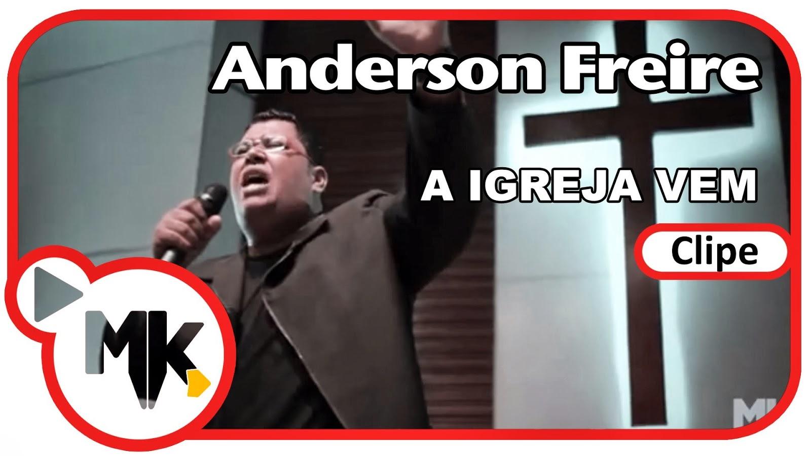 Clipe – Anderson Freire – A Igreja Vem