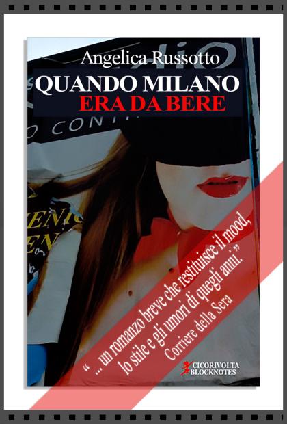 Angelica Russotto - Quando Milano era da bere