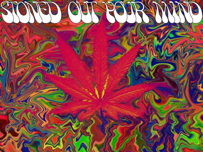 Stoned out your Mind