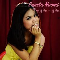 Download Lagu Zaneta Naomi - Tergila Gila MP3