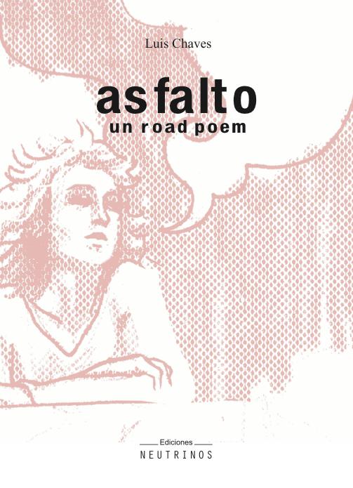 asfalto, un road poem / ed. neutrinos / argentina