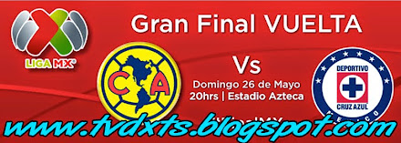 GRAN FINAL AMERICA vs CRUZ AZUL 20:00 HRS