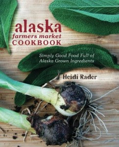 Alaska Farmers Market Cookbook