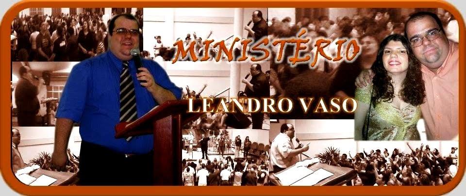 MINISTÉRIO LEANDRO VASO