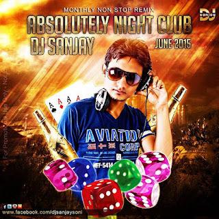 Absolutely+Night+Club+June+2015+DJ+Sanjay