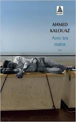 """""""Avec tes mains"""" d'Ahmed Kalouaz"""