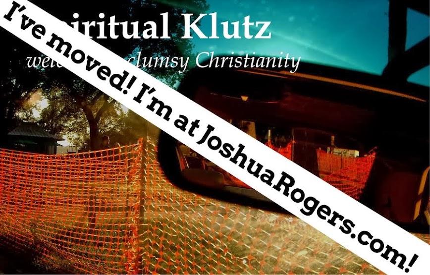 Spiritual Klutz