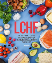 LCHF. Hea enesetunne rasvarikkast ja süsivesikuvaesest toidust.
