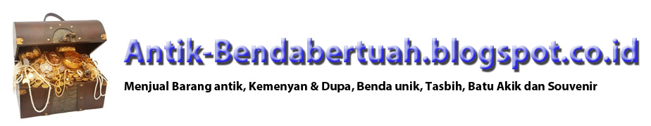 Dijual | Menjual | Barang Antik | Benda Bertuah | Benda Pusaka | Permata | aksesoris