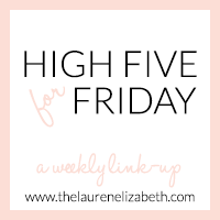 http://www.thelaurenelizabeth.com/2014/07/high-five-for-friday.html