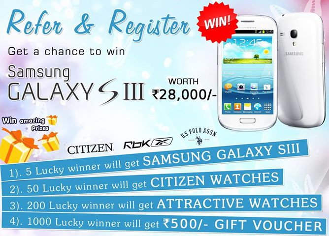 Refer and Register Win Samsung Galaxy S3, Citizen watches ...