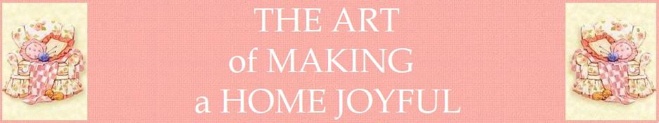 The Art of Making a Home Joyful