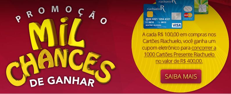 """Promoção Riachuelo - """"Mil chances de ganhar"""""""