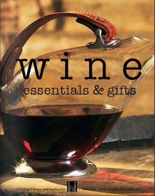 wine: essentials & gifts - a Living Library Publication by linenandlavender.net - http://glossi.com/linenlavender/62851-w-i-n-e-essentials-gifts