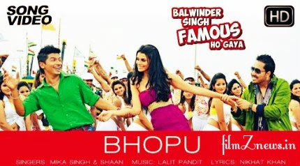 Bhopu Official Song Video - Balwinder Singh Famous Ho Gaya (2014) | Mika Singh, Shaan, Gabriela Bertante