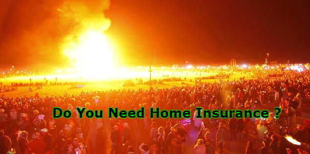 Do You Need Home Insurance?