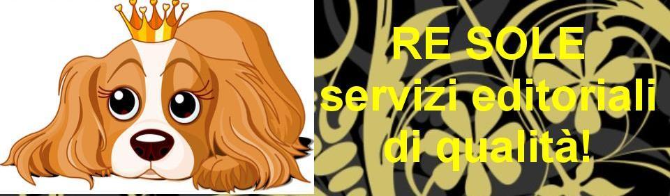 Re Sole: servizi editoriali di qualità!