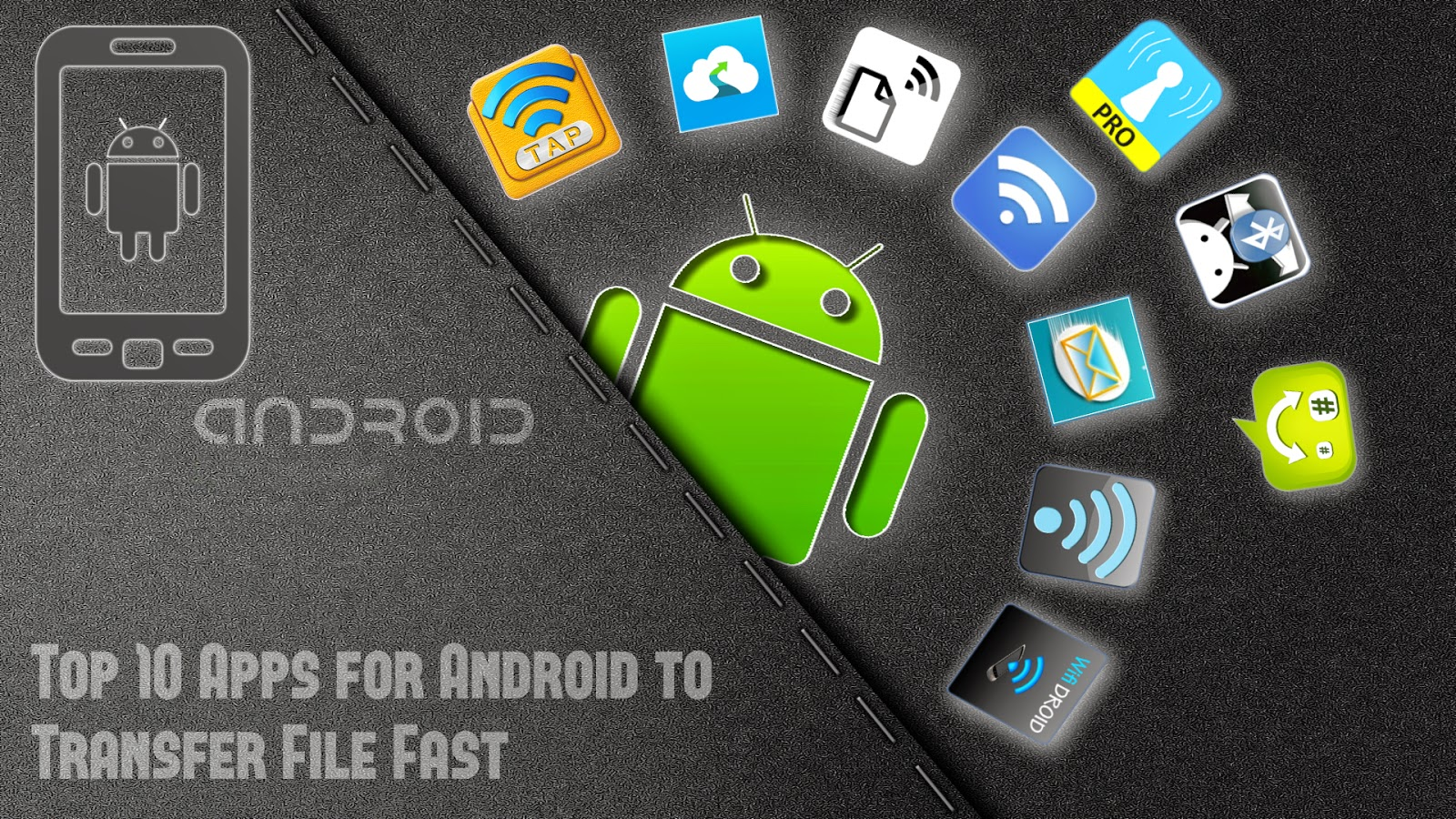 Top 10 Apps for Android to Transfer File Fast