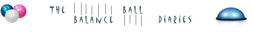 The Balance Ball Diaries
