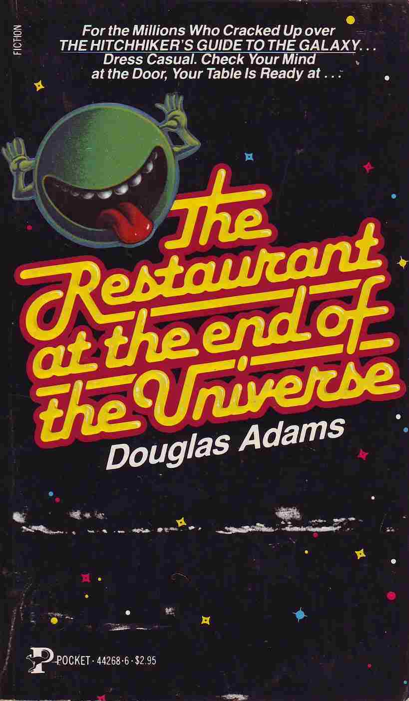 The Restaurant at the End of the Universe (Hitchhiker's Guide to the Galaxy, #2) by Douglas Adams